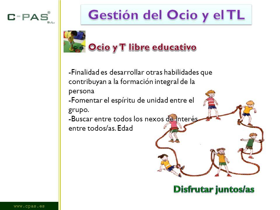 www.cpas.es -Finalidad es desarrollar otras habilidades que contribuyan a la formación integral de la persona -Fomentar el espíritu de unidad entre el grupo.