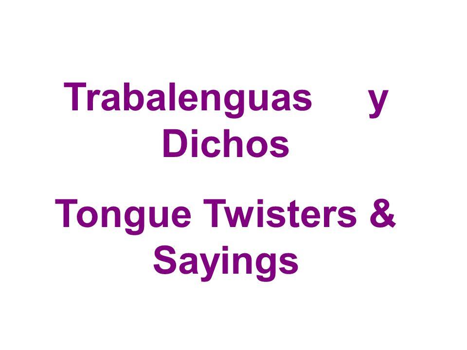Trabalenguas y Dichos Tongue Twisters & Sayings