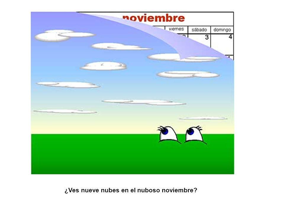 ¿Ves nueve nubes en el nuboso noviembre?