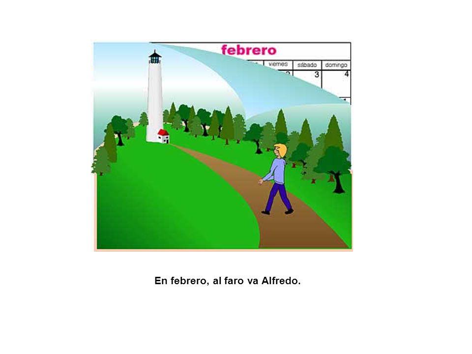 En febrero, al faro va Alfredo.