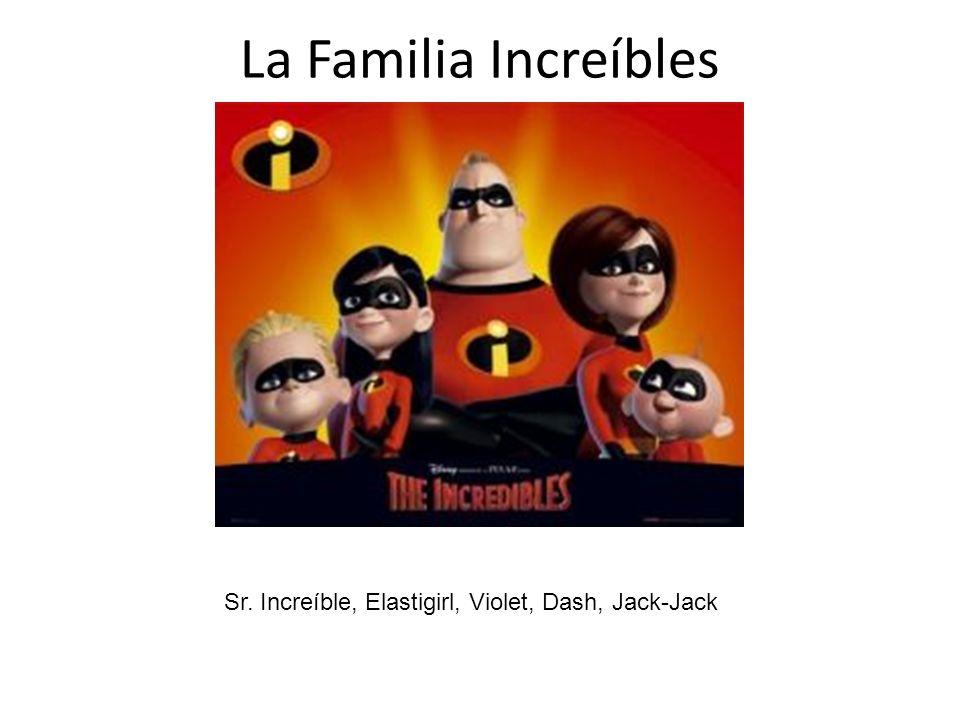 La Familia Increíbles Sr. Increíble, Elastigirl, Violet, Dash, Jack-Jack