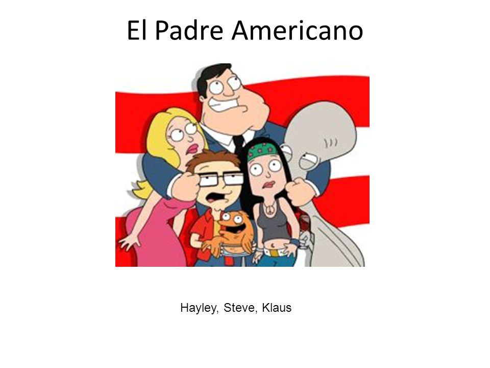 El Padre Americano Hayley, Steve, Klaus