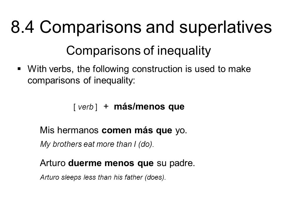 8.4 Comparisons and superlatives The following constructions are used to make comparisons of equality.