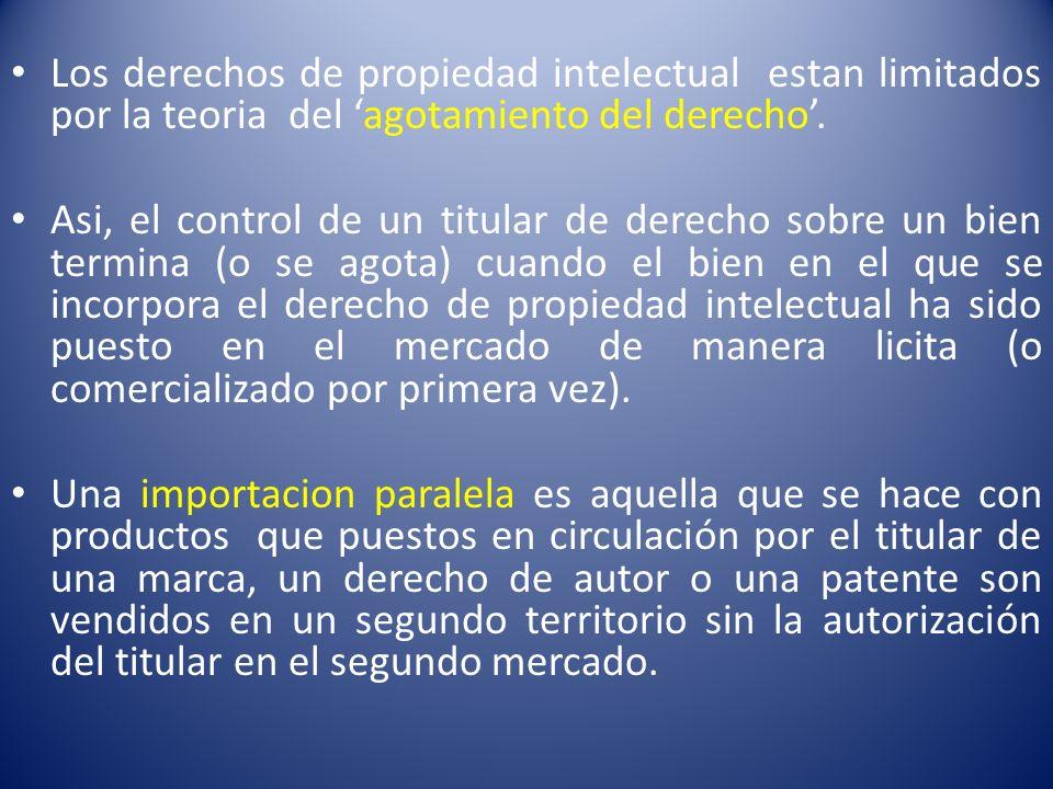 Los derechos de propiedad intelectual estan limitados por la teoria del agotamiento del derecho. Asi, el control de un titular de derecho sobre un bie