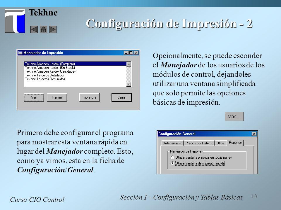 13 Tekhne Configuración de Impresión - 2 Curso CIO Control Sección 1 - Configuración y Tablas Básicas Opcionalmente, se puede esconder el Manejador de