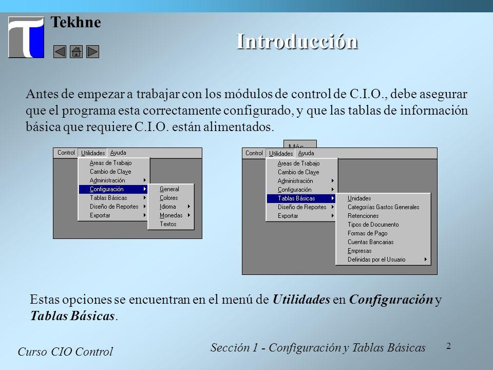 2 Tekhne Introducción Antes de empezar a trabajar con los módulos de control de C.I.O., debe asegurar que el programa esta correctamente configurado,