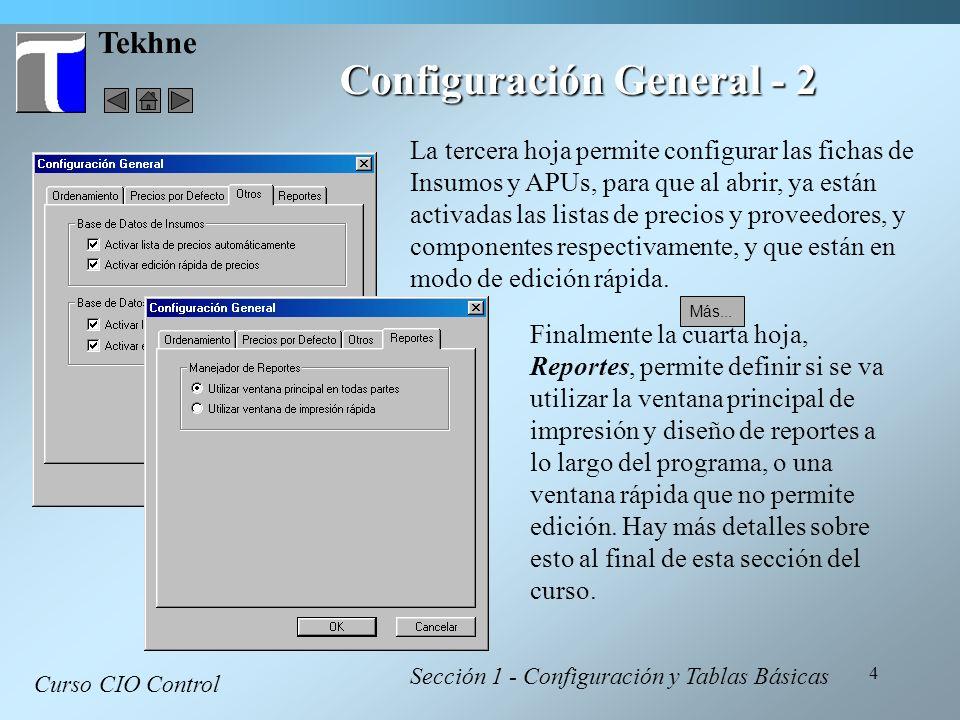 4 Tekhne Curso CIO Control Sección 1 - Configuración y Tablas Básicas Configuración General - 2 La tercera hoja permite configurar las fichas de Insum