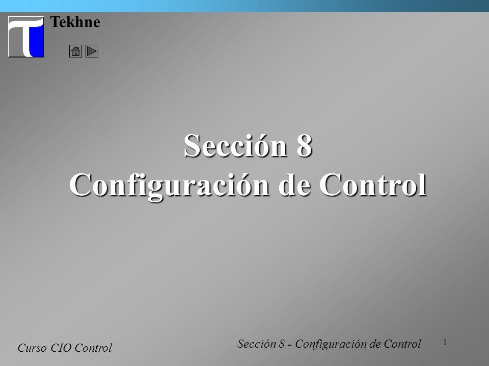 1 Tekhne Curso CIO Control Sección 8 Configuración de Control Sección 8 - Configuración de Control