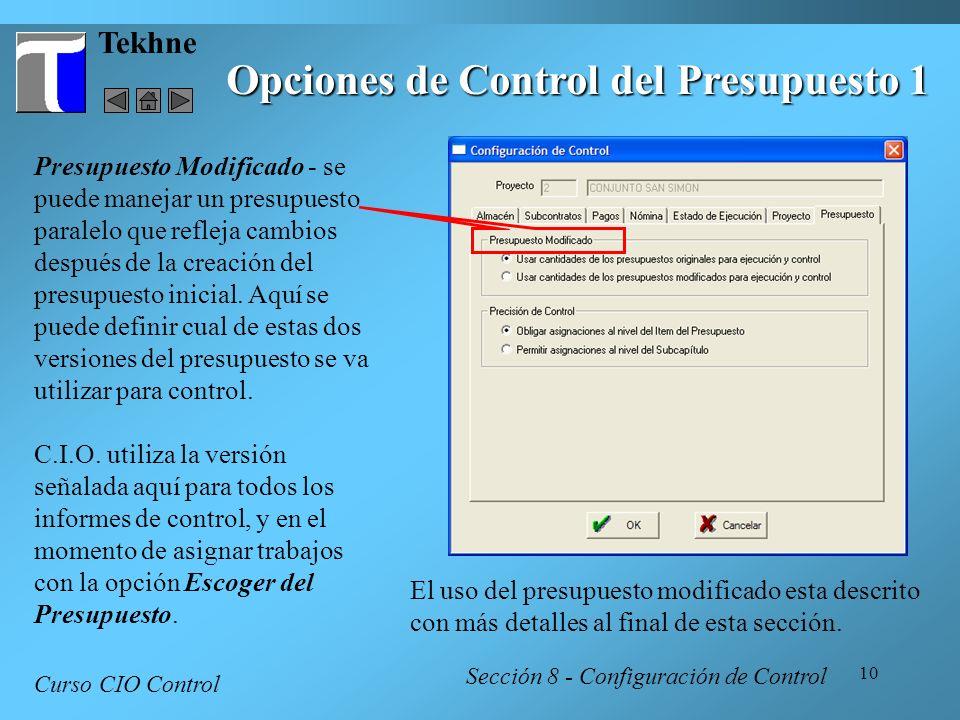 10 Tekhne Opciones de Control del Presupuesto 1 Curso CIO Control Sección 8 - Configuración de Control Presupuesto Modificado - se puede manejar un pr