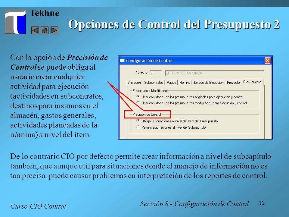 11 Tekhne Opciones de Control del Presupuesto 2 Curso CIO Control Sección 8 - Configuración de Control Con la opción de Precisión de Control se puede