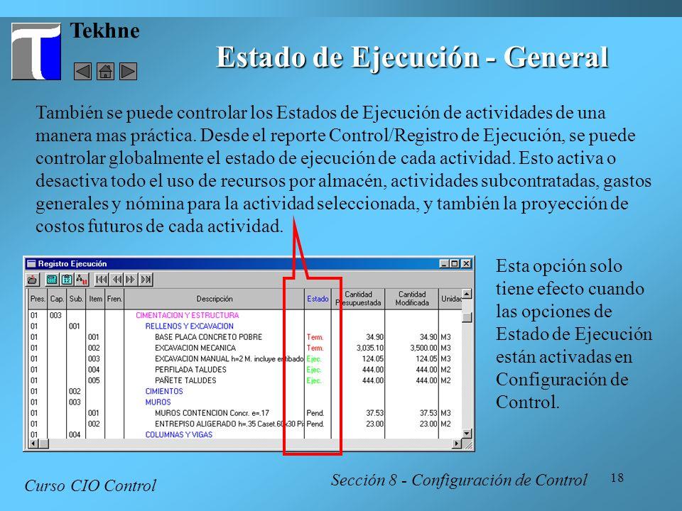 18 Tekhne Curso CIO Control Sección 8 - Configuración de Control Estado de Ejecución - General También se puede controlar los Estados de Ejecución de