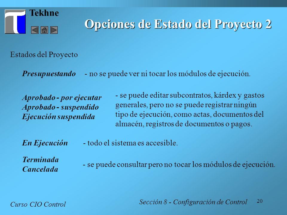 20 Tekhne Curso CIO Control Sección 8 - Configuración de Control Opciones de Estado del Proyecto 2 Terminada Cancelada Estados del Proyecto Presupuest