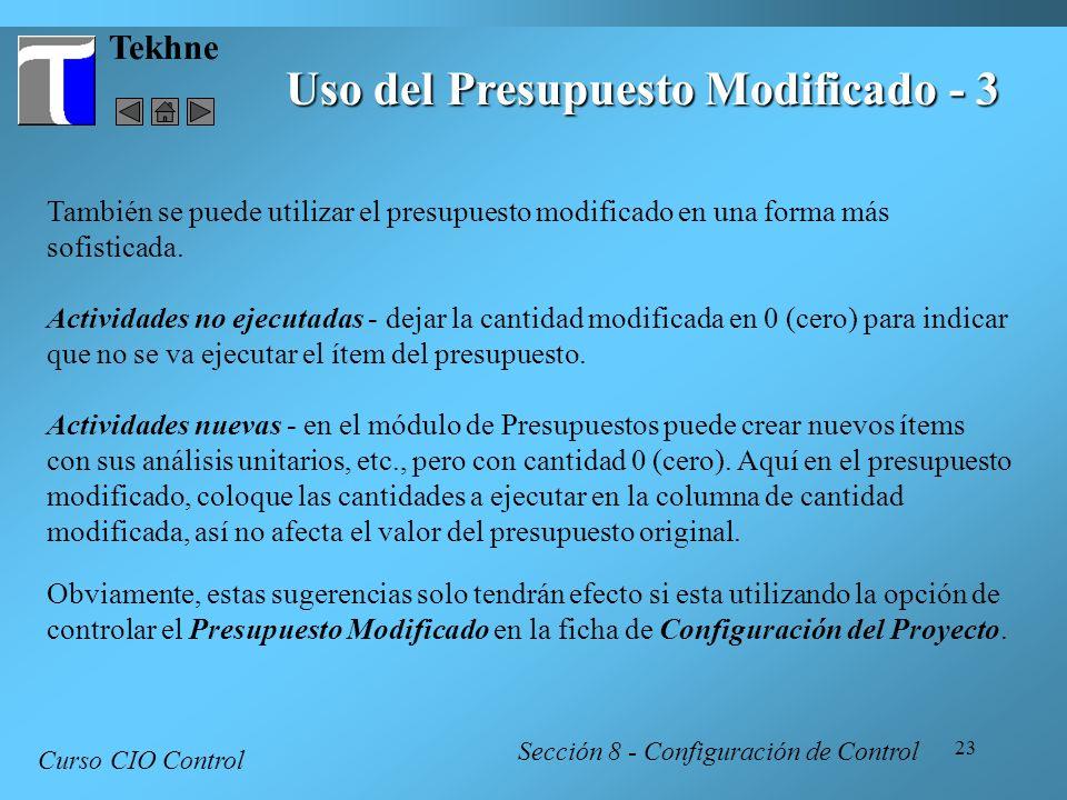 23 Tekhne Uso del Presupuesto Modificado - 3 Curso CIO Control Sección 8 - Configuración de Control También se puede utilizar el presupuesto modificad
