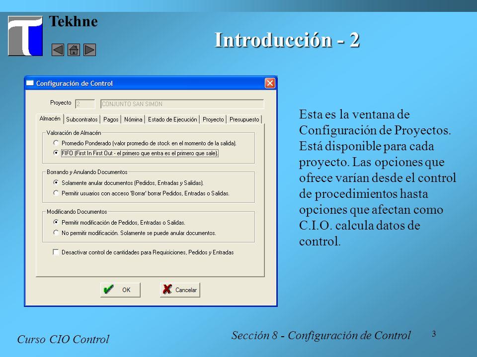 14 Tekhne Curso CIO Control Sección 8 - Configuración de Control Estado de Ejecución - Almacén En el almacén se puede definir el estado al nivel del insumo en el listado del almacén, o individualmente para cada destino en obra de cada insumo en el Kárdex.
