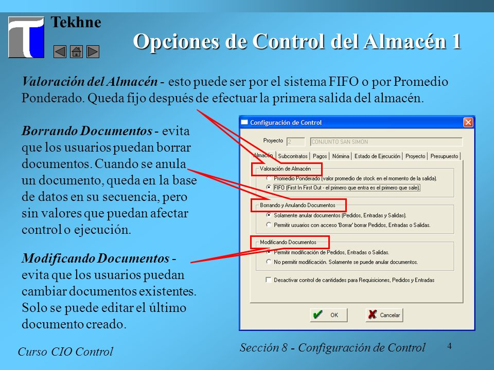 4 Tekhne Opciones de Control del Almacén 1 Curso CIO Control Sección 8 - Configuración de Control Valoración del Almacén - esto puede ser por el siste