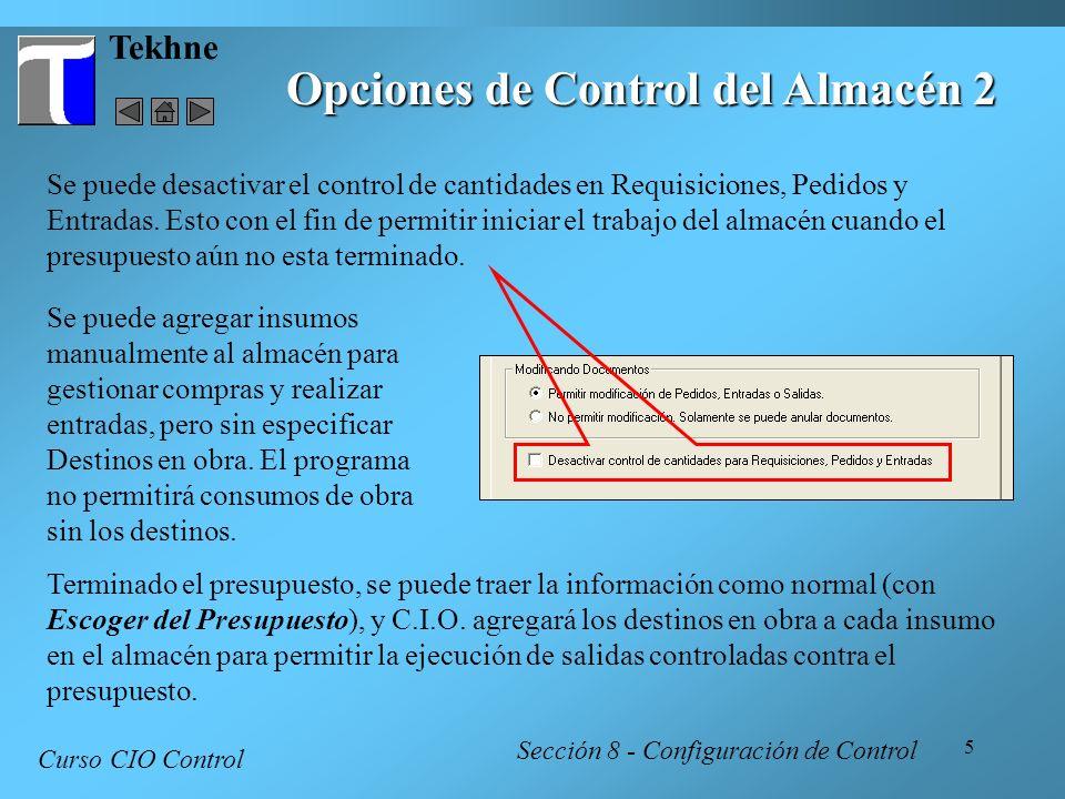 6 Tekhne Opciones de Control de Subcontratos 1 Curso CIO Control Sección 8 - Configuración de Control El Monto Total Autorizado permite a un usuario con acceso especial (en Control de Usuarios) colocar un valor limite al subcontrato.
