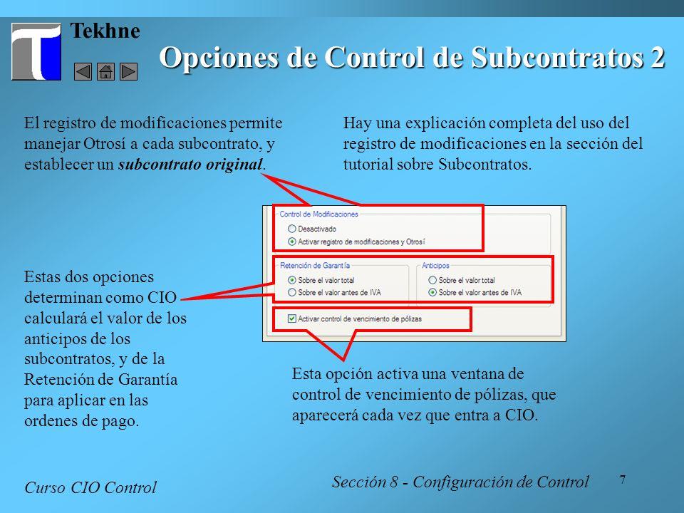 7 Tekhne Opciones de Control de Subcontratos 2 Curso CIO Control Sección 8 - Configuración de Control El registro de modificaciones permite manejar Ot