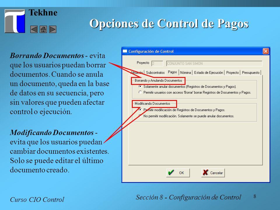 8 Tekhne Opciones de Control de Pagos Curso CIO Control Sección 8 - Configuración de Control Borrando Documentos - evita que los usuarios puedan borra