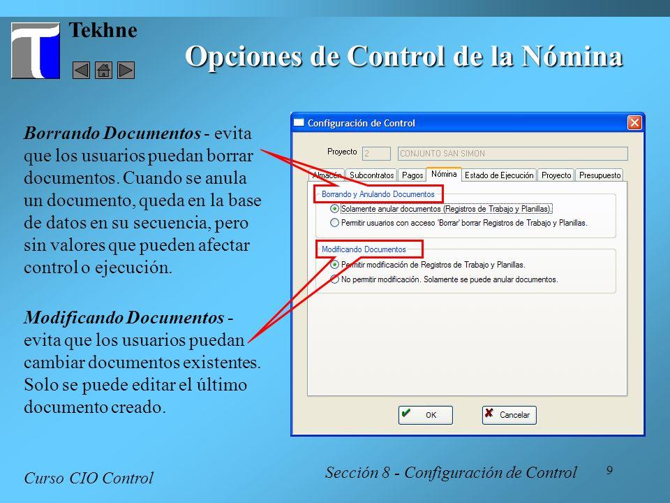 20 Tekhne Curso CIO Control Sección 8 - Configuración de Control Opciones de Estado del Proyecto 2 Terminada Cancelada Estados del Proyecto Presupuestando - no se puede ver ni tocar los módulos de ejecución.