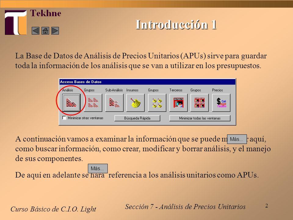2 Introducción 1 Curso Básico de C.I.O. Light La Base de Datos de Análisis de Precios Unitarios (APUs) sirve para guardar toda la información de los a
