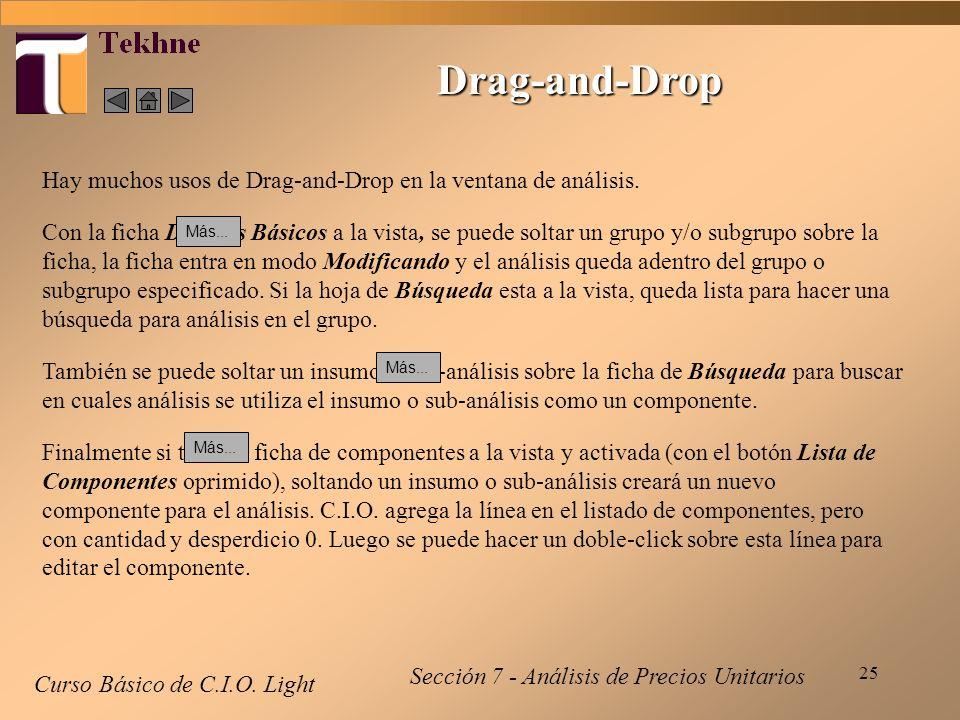25 Drag-and-Drop Curso Básico de C.I.O. Light Hay muchos usos de Drag-and-Drop en la ventana de análisis. Con la ficha Detalles Básicos a la vista, se