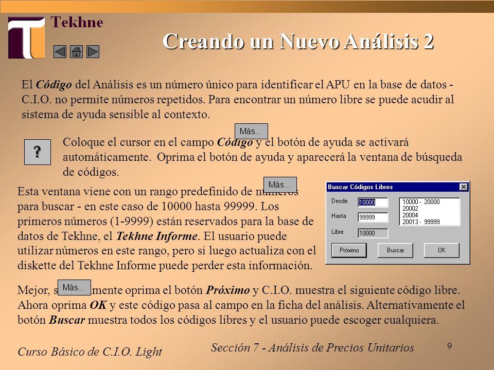 9 Creando un Nuevo Análisis 2 Curso Básico de C.I.O. Light El Código del Análisis es un número único para identificar el APU en la base de datos - C.I