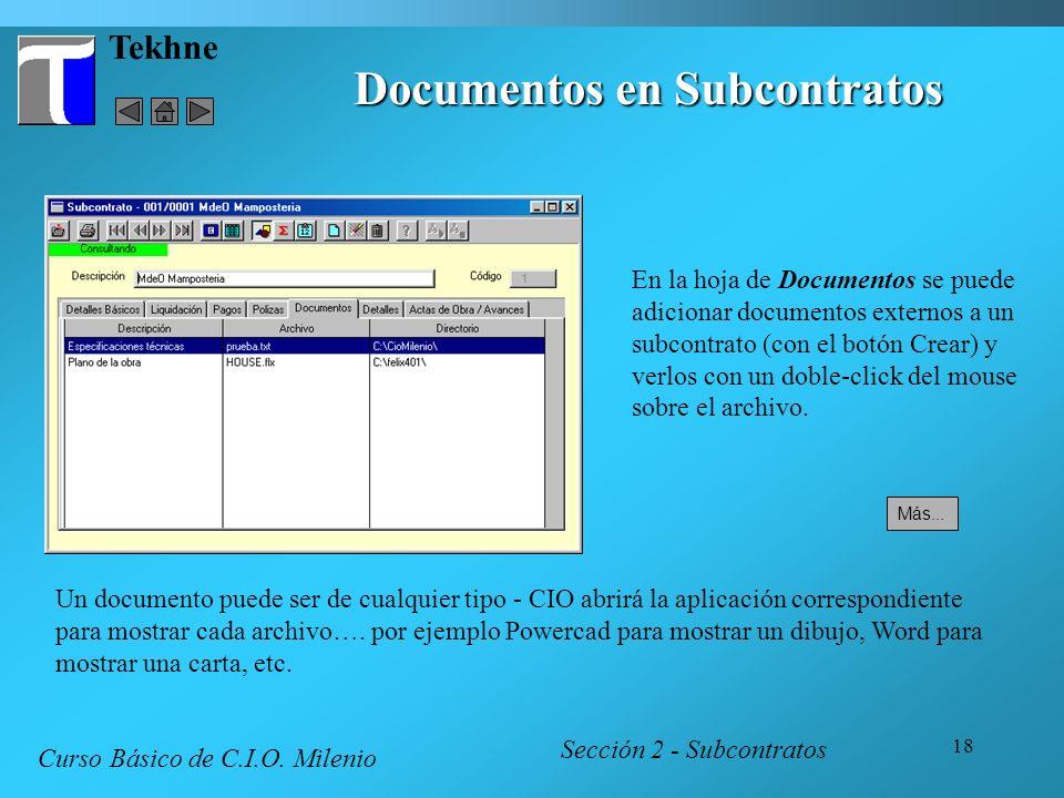 18 Tekhne Documentos en Subcontratos Sección 2 - Subcontratos Curso Básico de C.I.O. Milenio En la hoja de Documentos se puede adicionar documentos ex