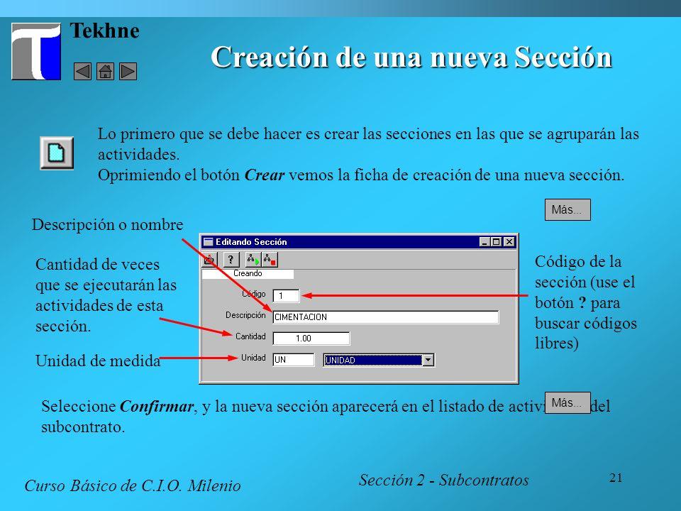 21 Tekhne Creación de una nueva Sección Código de la sección (use el botón ? para buscar códigos libres) Descripción o nombre Cantidad de veces que se