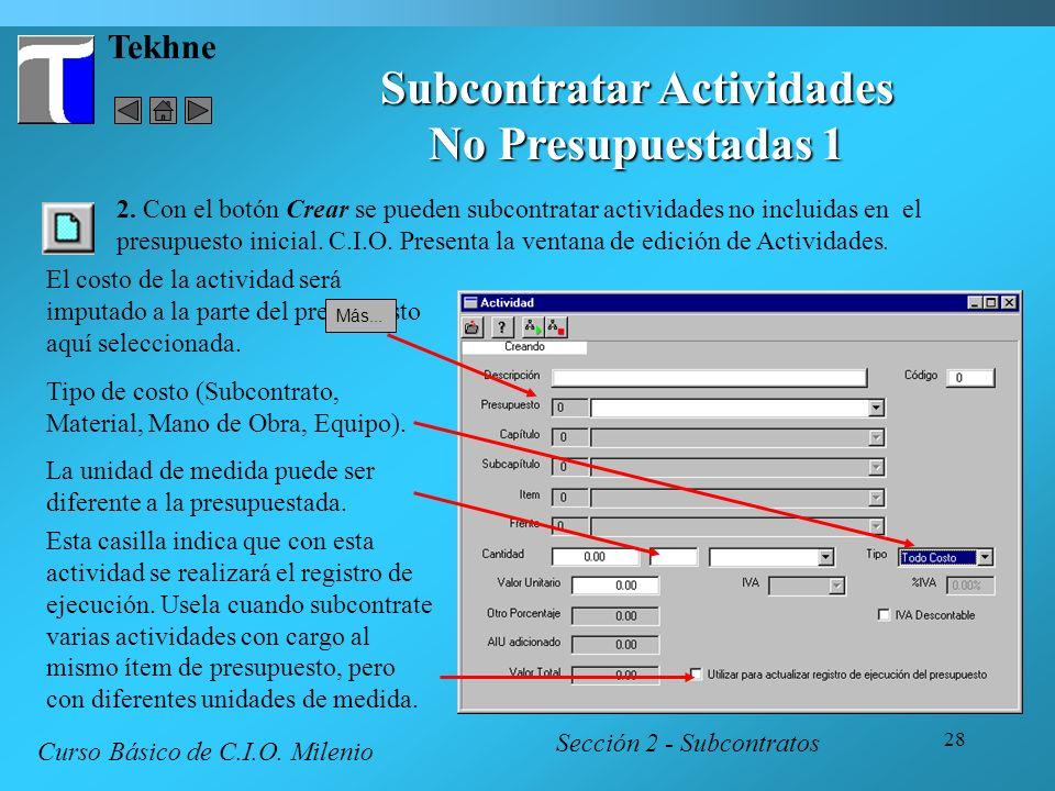 28 Tekhne Subcontratar Actividades No Presupuestadas 1 2. Con el botón Crear se pueden subcontratar actividades no incluidas en el presupuesto inicial