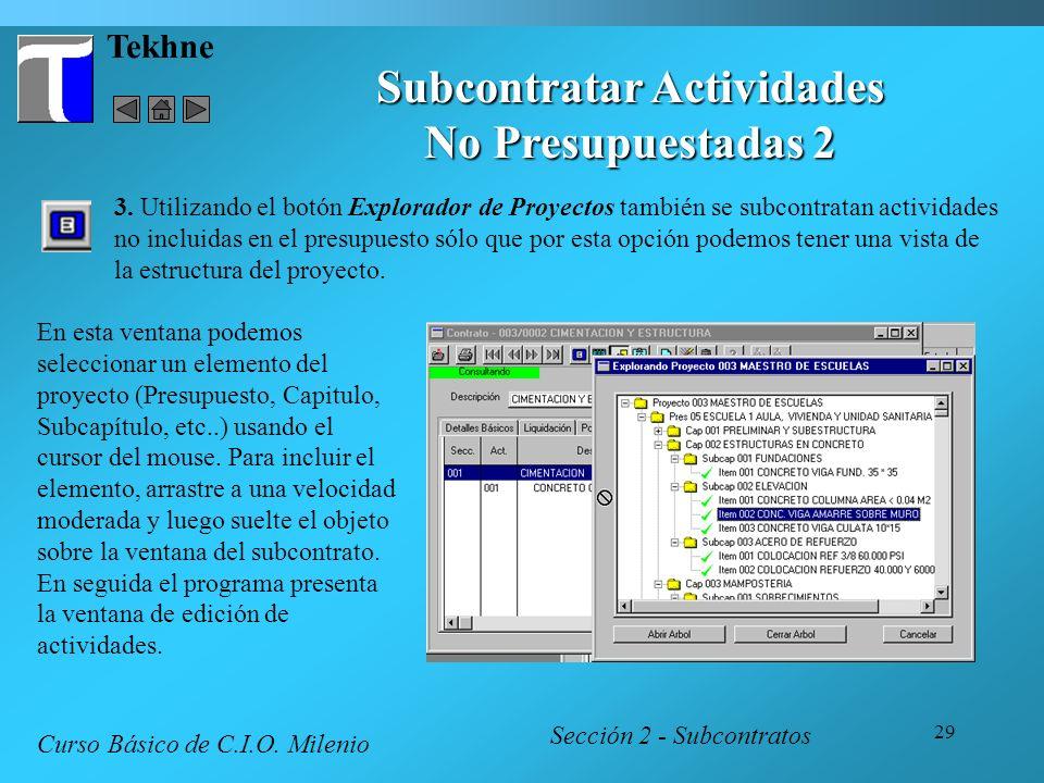29 Tekhne 3. Utilizando el botón Explorador de Proyectos también se subcontratan actividades no incluidas en el presupuesto sólo que por esta opción p