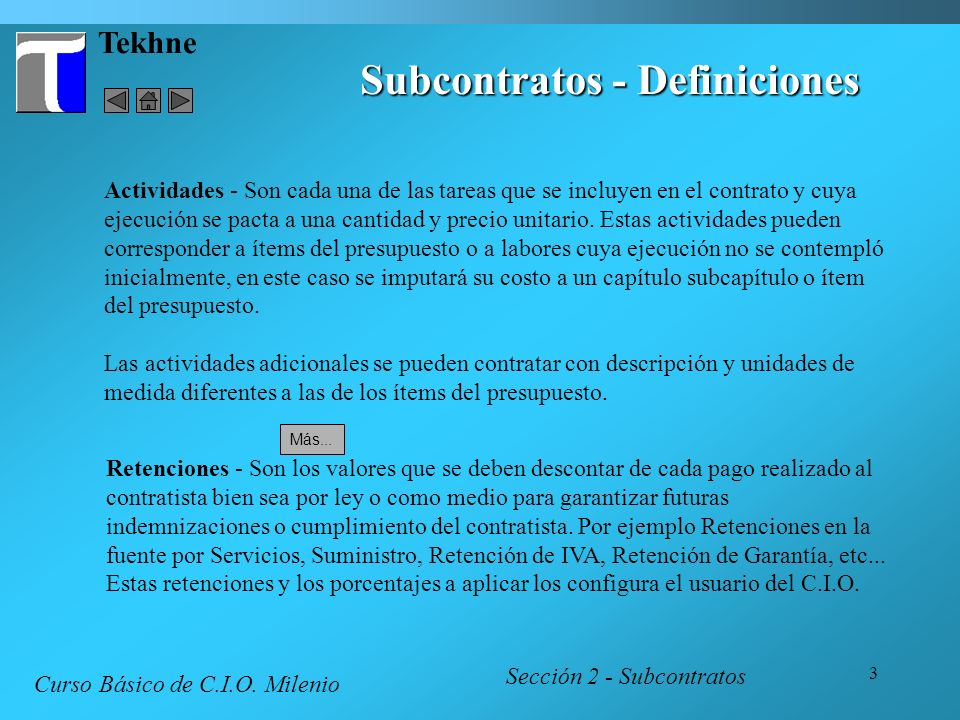 3 Tekhne Subcontratos - Definiciones Sección 2 - Subcontratos Retenciones - Son los valores que se deben descontar de cada pago realizado al contratis