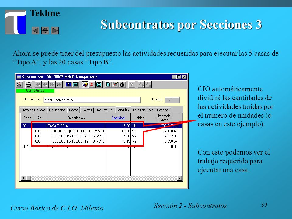 39 Tekhne Subcontratos por Secciones 3 Sección 2 - Subcontratos Curso Básico de C.I.O. Milenio Ahora se puede traer del presupuesto las actividades re