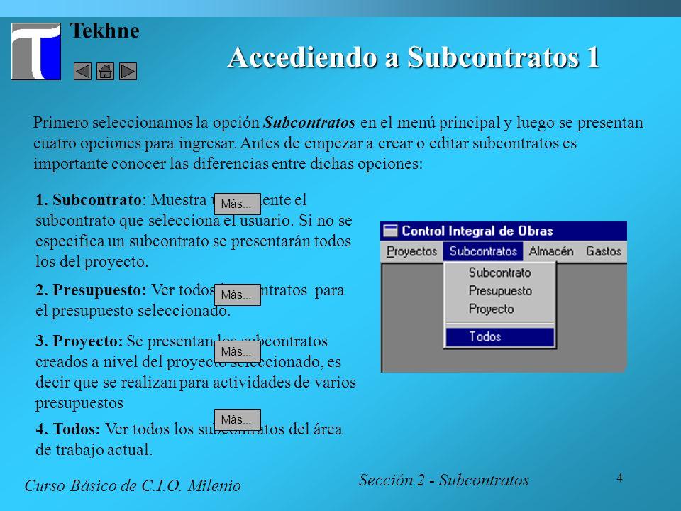 4 1. Subcontrato: Muestra únicamente el subcontrato que selecciona el usuario. Si no se especifica un subcontrato se presentarán todos los del proyect