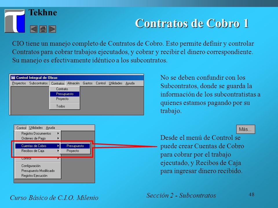 48 Tekhne Contratos de Cobro 1 Sección 2 - Subcontratos Curso Básico de C.I.O. Milenio No se deben confundir con los Subcontratos, donde se guarda la