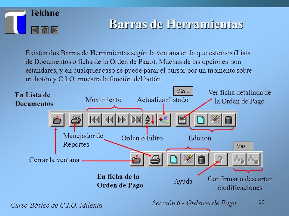 10 Tekhne Barras de Herramientas Curso Básico de C.I.O. Milenio Existen dos Barras de Herramientas según la ventana en la que estemos (Lista de Docume