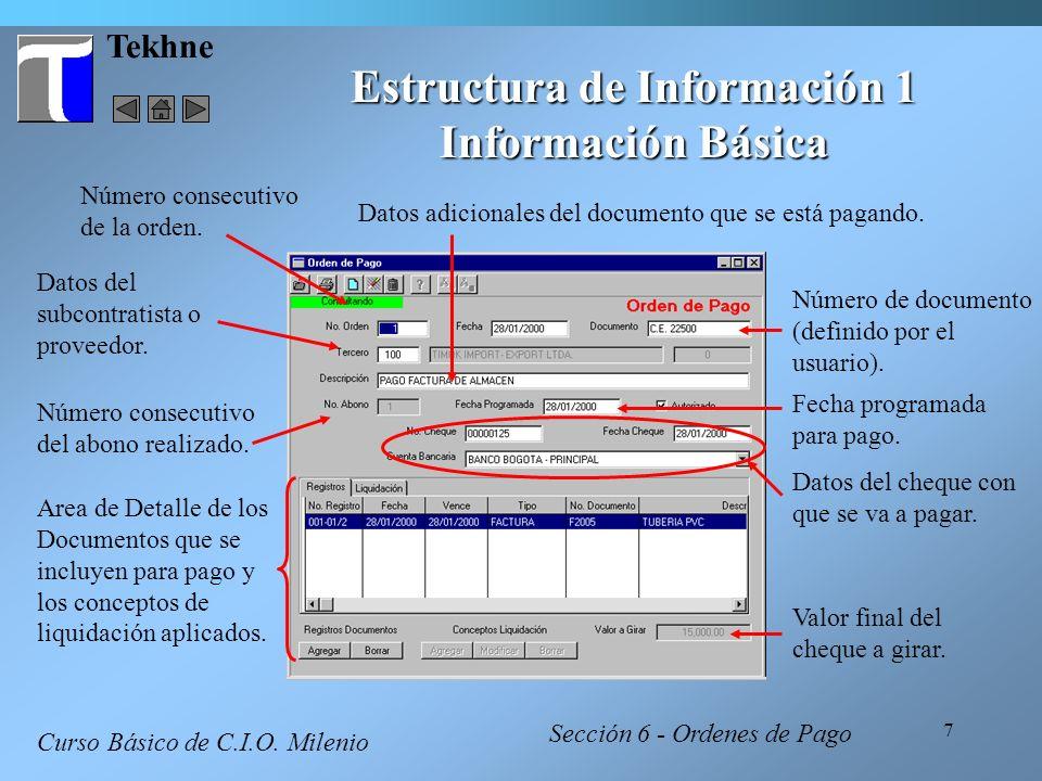 7 Tekhne Curso Básico de C.I.O. Milenio Estructura de Información 1 Información Básica Número consecutivo del abono realizado. Area de Detalle de los