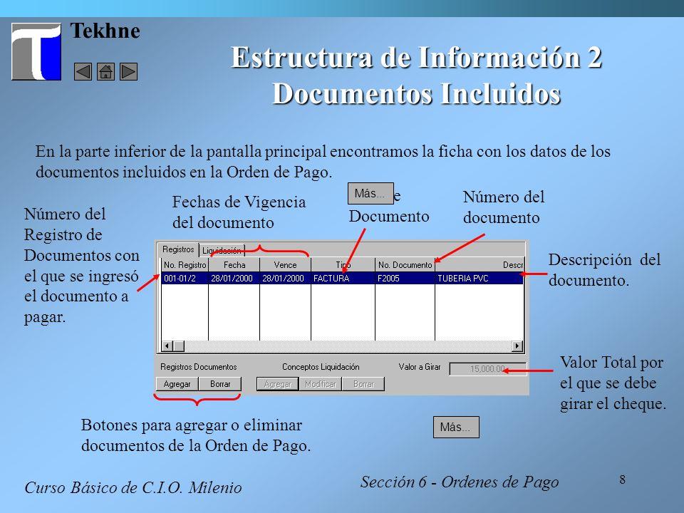 8 Tekhne Estructura de Información 2 Documentos Incluidos Curso Básico de C.I.O. Milenio Número del documento Número del Registro de Documentos con el