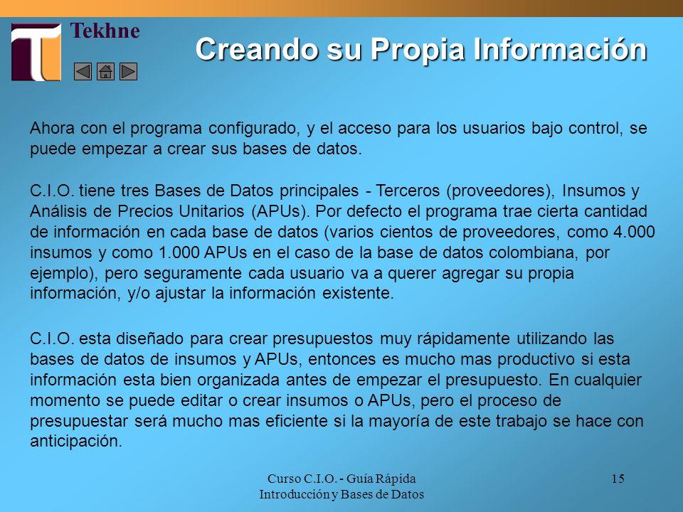 Curso C.I.O. - Guía Rápida Introducción y Bases de Datos 15 Creando su Propia Información Ahora con el programa configurado, y el acceso para los usua