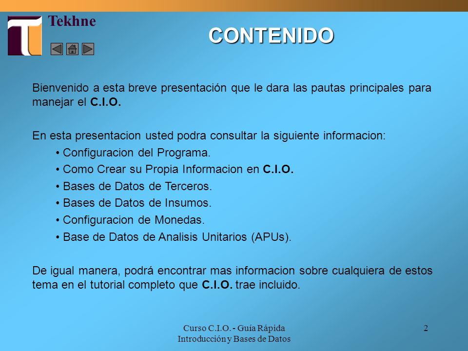 Curso C.I.O. - Guía Rápida Introducción y Bases de Datos 2 CONTENIDO Bienvenido a esta breve presentación que le dara las pautas principales para mane