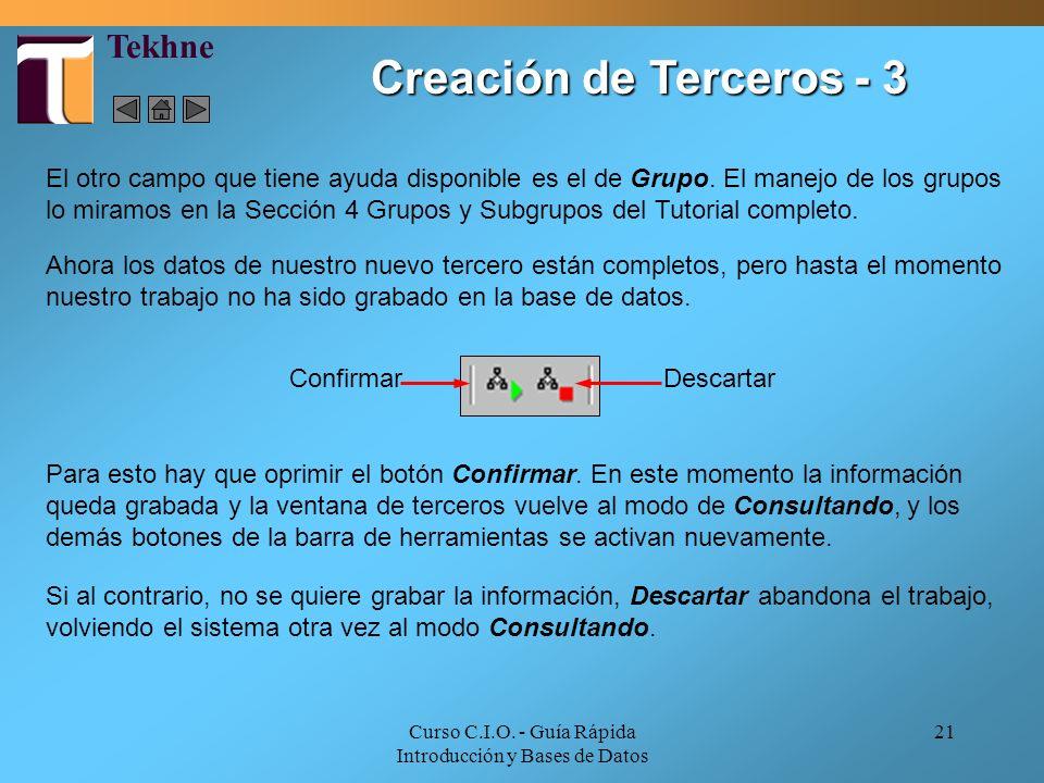 Curso C.I.O. - Guía Rápida Introducción y Bases de Datos 21 El otro campo que tiene ayuda disponible es el de Grupo. El manejo de los grupos lo miramo