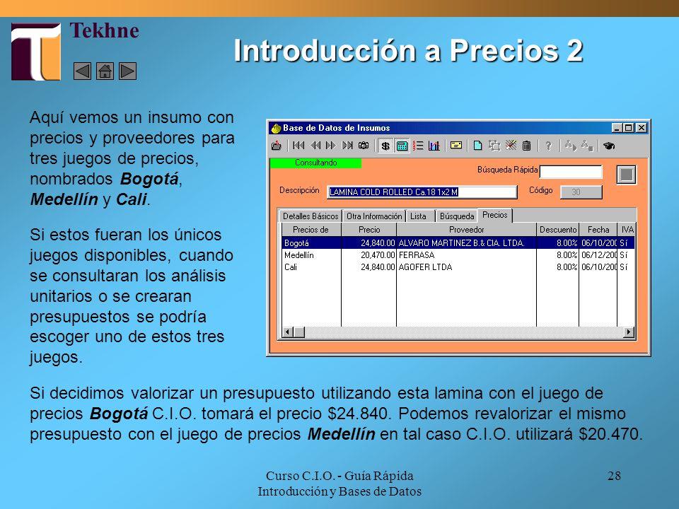 Curso C.I.O. - Guía Rápida Introducción y Bases de Datos 28 Aquí vemos un insumo con precios y proveedores para tres juegos de precios, nombrados Bogo