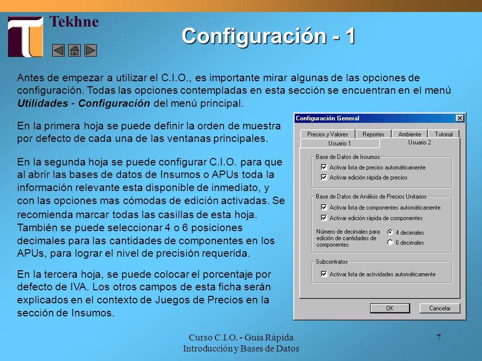 Curso C.I.O. - Guía Rápida Introducción y Bases de Datos 7 Configuración - 1 Antes de empezar a utilizar el C.I.O., es importante mirar algunas de las