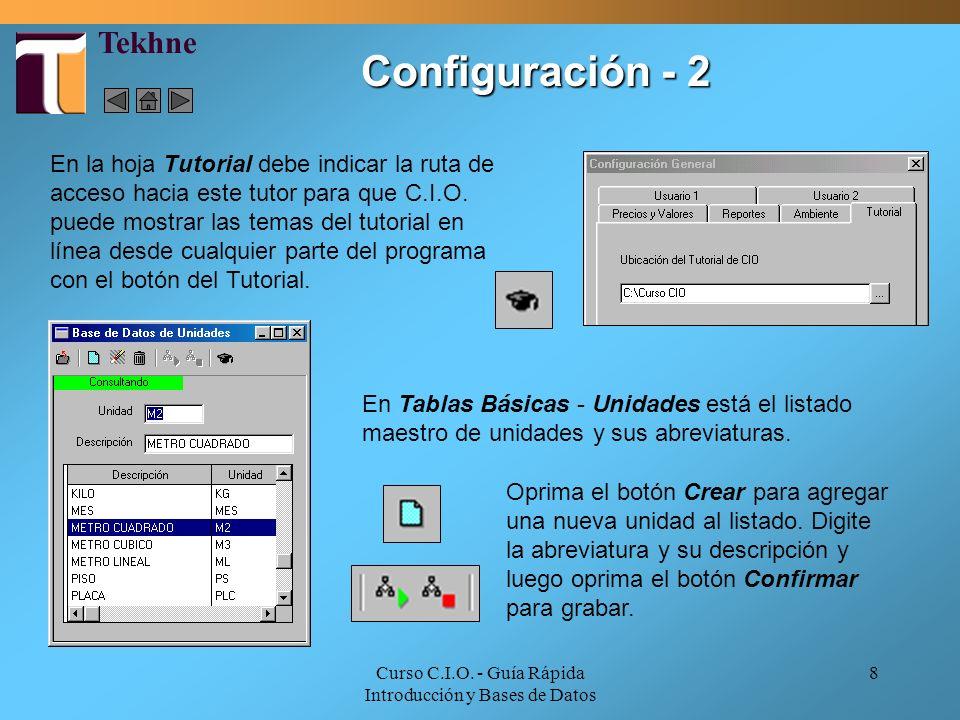 Curso C.I.O. - Guía Rápida Introducción y Bases de Datos 8 En la hoja Tutorial debe indicar la ruta de acceso hacia este tutor para que C.I.O. puede m