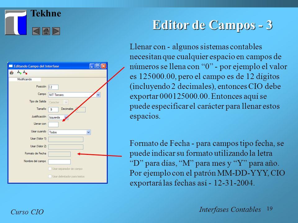 19 Tekhne Curso CIO Interfases Contables Editor de Campos - 3 Llenar con - algunos sistemas contables necesitan que cualquier espacio en campos de núm