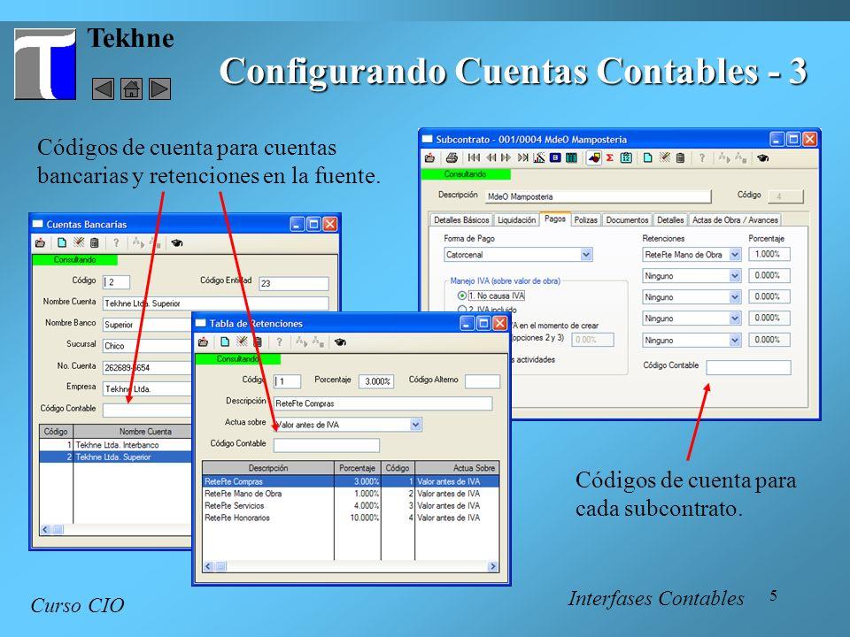 6 Tekhne Curso CIO El sistema para interfases contables en CIO esta hecho para manejar una contabilidad globalizada para las obras, con una cuenta contable para el Almacén de la obra, otra para Gastos Generales, otra para Subcontratos, etc.