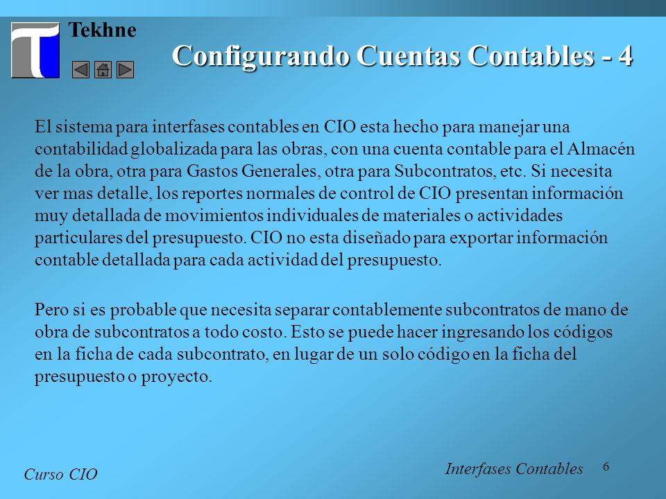 7 Tekhne Curso CIO Una vez configuradas las cuentas en las varias fichas en CIO, CIO las utiliza cada vez que un usuario crea una Orden de Pago.