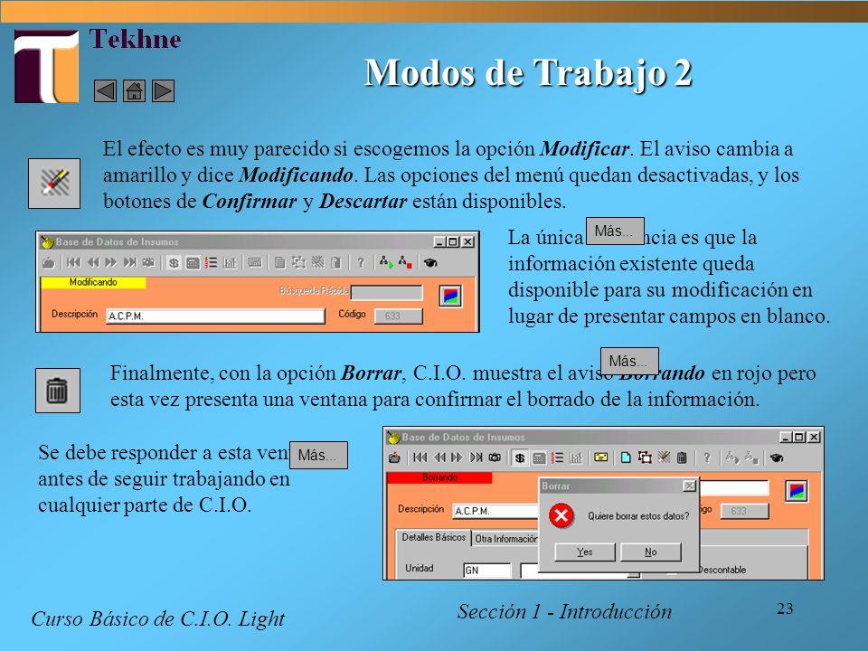 23 Modos de Trabajo 2 Sección 1 - Introducción Curso Básico de C.I.O. Light El efecto es muy parecido si escogemos la opción Modificar. El aviso cambi
