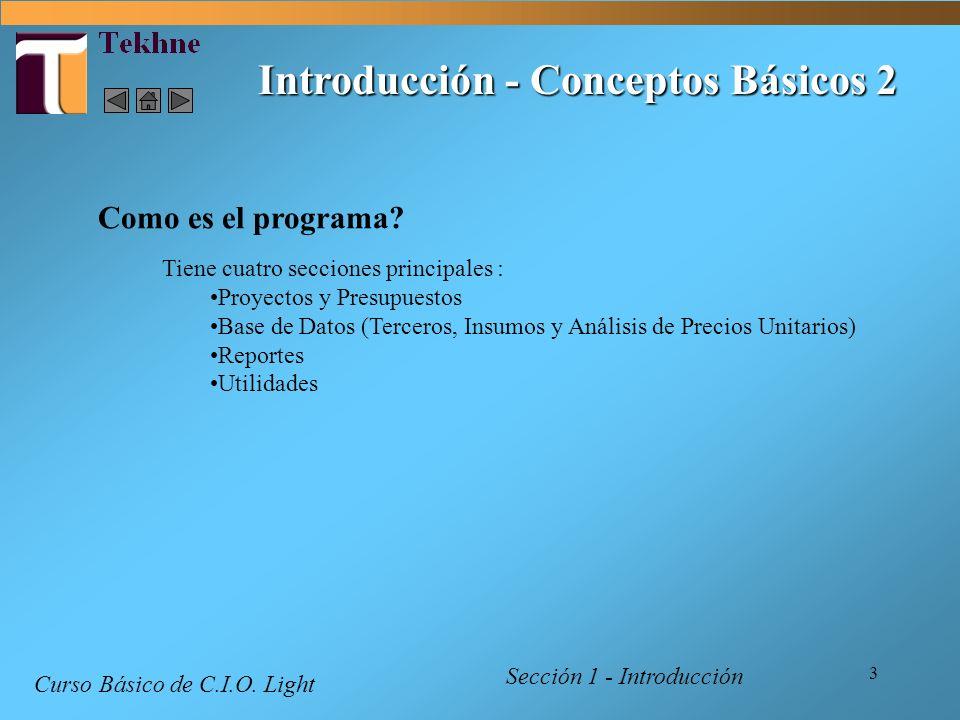 44 Comandos - Panel de Control Curso Básico de C.I.O. Light Sección 1 - Introducción