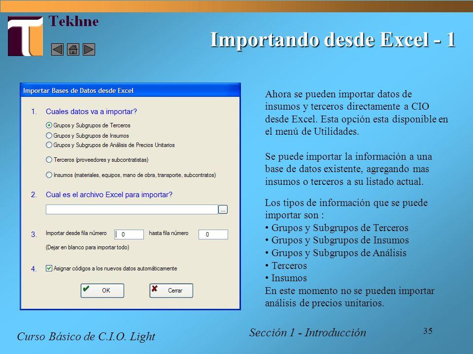 35 Importando desde Excel - 1 Ahora se pueden importar datos de insumos y terceros directamente a CIO desde Excel. Esta opción esta disponible en el m