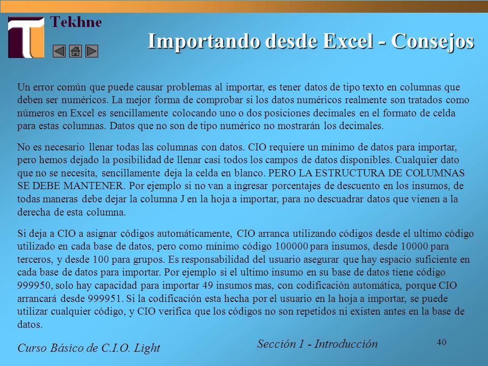 40 Importando desde Excel - Consejos Un error común que puede causar problemas al importar, es tener datos de tipo texto en columnas que deben ser num